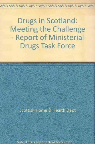 9780114952778: Drugs in Scotland: Meeting the Challenge - Report of Ministerial Drugs Task Force