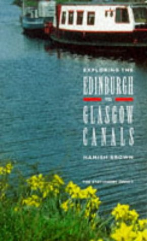 9780114957353: Exploring the Edinburgh to Glasgow Canals: The Union Canal, the Forth & Clyde Canal