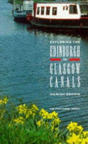 9780114957353: Exploring the Edinburgh to Glasgow Canals