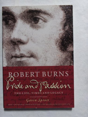 9780114957445: Robert Burns: Pride and Passion - The Life, Times and Legacy