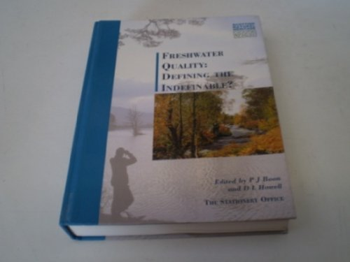 Freshwater Quality : Defining the Indefinable?: P J Boon and D. L. Howell.