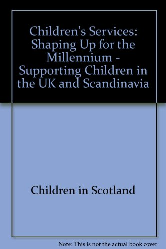 9780114957780: Children's Services: Shaping Up for the Millennium - Supporting Children in the UK and Scandinavia