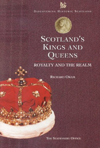 9780114957834: Scotland's Kings and Queens: Their Lives and Times (Discovering Historic Scotland Series)
