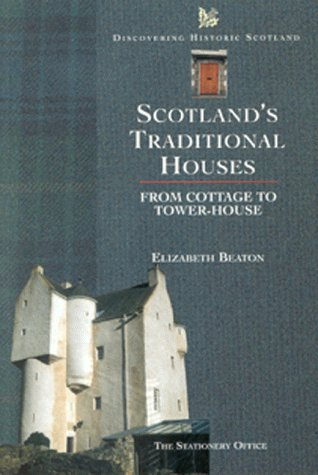 9780114957858: Scotland's Traditional Houses: From Cottage to Tower-house (Discovering Historic Scotland)