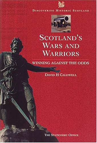Wars and Warriors (Discovering Historic Scotland Series): David H. Caldwell