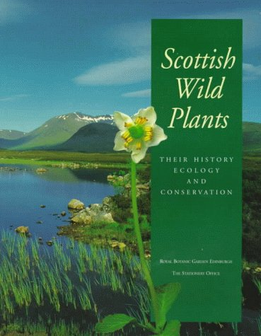 9780114958022: Scottish Wild Plants: Their History Ecology and Conservation (Discovering Historic Scotland)