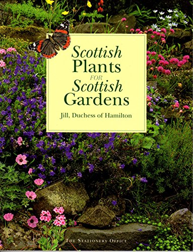 9780114958039: Scottish Plants for Scottish Gardens