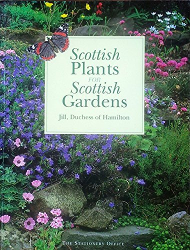 9780114958039: Scottish Plants for Scottish Gardens (Discovering Historic Scotland)