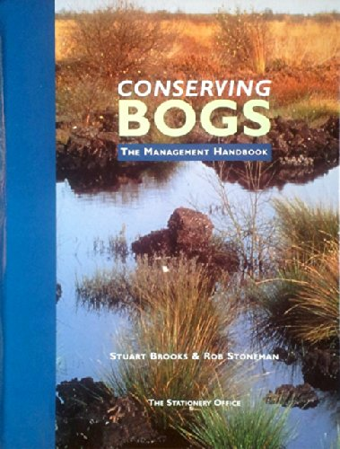 9780114958367: Conserving Bogs: The Management Handbook