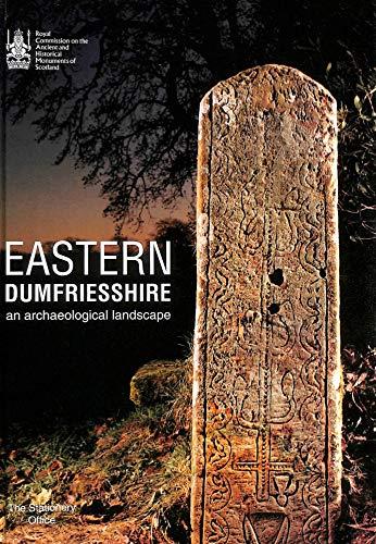 9780114958596: Eastern Dumfriesshire: An Archaeological Landscape