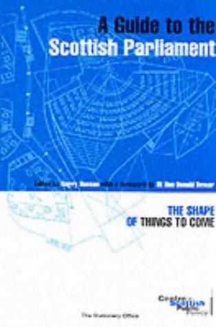 9780114972318: A Guide to the Scottish Parliament: The Shape of Things to Come