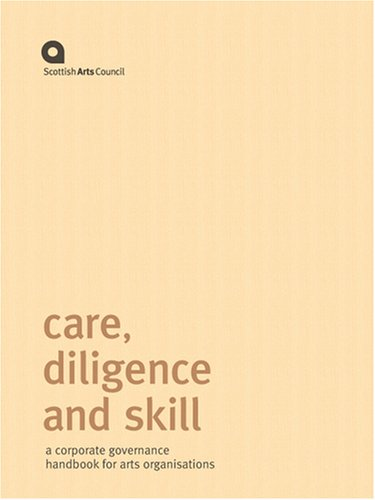 9780114973438: Care, Diligence and Skill 2008: A Corporate Governance Handbook for Arts Organisations