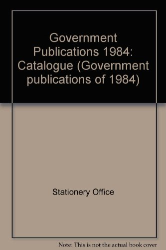 9780115000942: Government Publications 1984: Catalogue (Government publications of 1984)