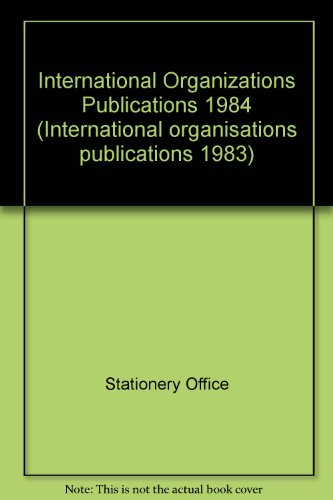 9780115000959: International Organizations Publications 1984 (International organisations publications 1983)