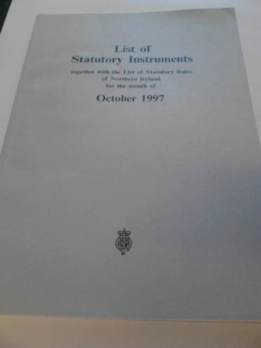 9780115005374: List of Statutory Instruments Together with the List of Statutory Rules of Northern Ireland for the Month of ...: October 1997