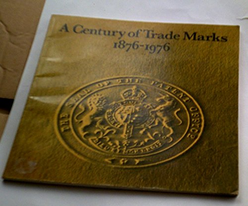 9780115117190: Century of Trade Marks, 1876-1976: Commentary on the Work and History of the Trade Marks Registry