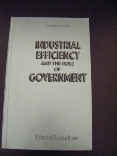 9780115120145: Industrial Efficiency and the Role of Government