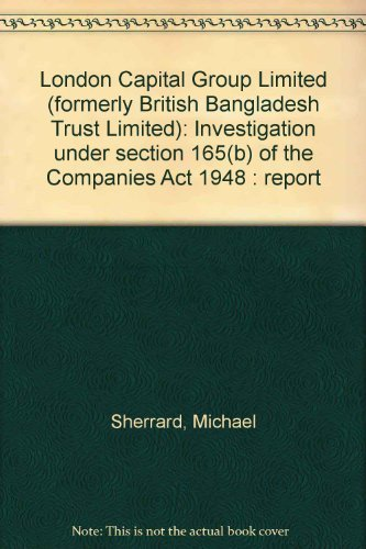 9780115121272: London Capital Group Limited (formerly British Bangladesh Trust Limited): Investigation under section 165 (b) of the Companies Act 1948 : report