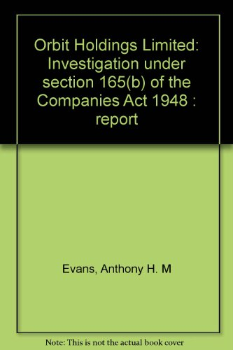 9780115135422: Orbit Holdings Limited: Investigation under section 165(b) of the Companies Act 1948 : report