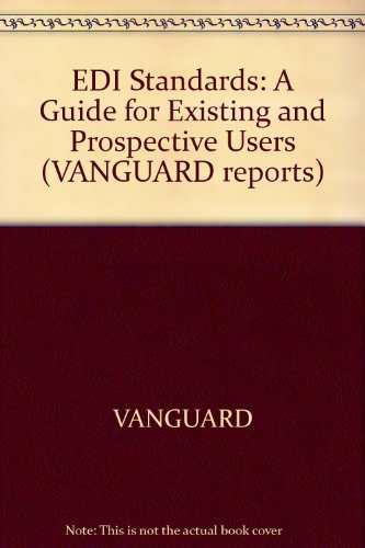 9780115146831: EDI Standards: A Guide for Existing and Prospective Users (VANGUARD reports)
