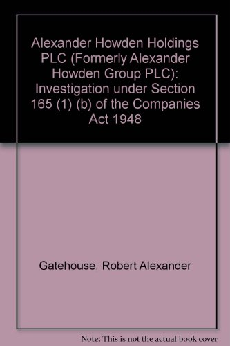 9780115152597: Alexander Howden Holdings PLC (Formerly Alexander Howden Group PLC): Investigation under Section 165 (1) (b) of the Companies Act 1948