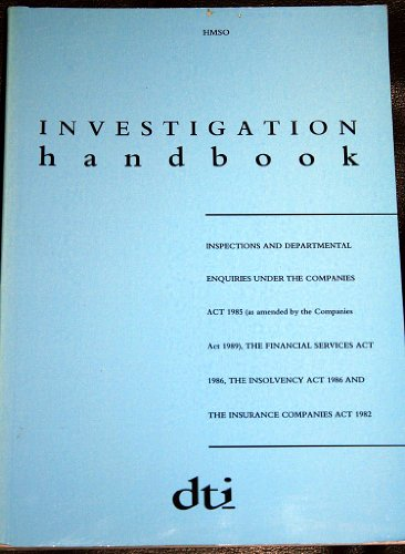 9780115152603: Investigation Handbook: Inspections and Departmental Enquiries under the Companies Act 1985 (as Amended by the Companies Act 1989), the Financial ... Act 1986 and the Insurance Companies Act 1982