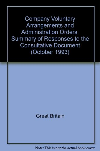 9780115153662: Company Voluntary Arrangements and Administration Orders: Summary of Responses to the Consultative Document (October 1993)