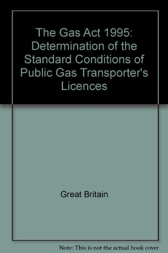 9780115154072: The Gas Act 1995: Determination of the Standard Conditions of Public Gas Transporter's Licences