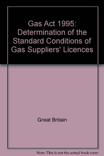 9780115154089: Gas Act 1995: Determination of the Standard Conditions of Gas Suppliers' Licences