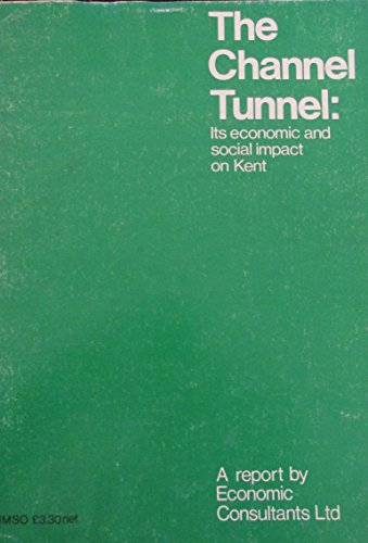 9780115502972: Channel Tunnel: Its Social and Economic Impact on Kent