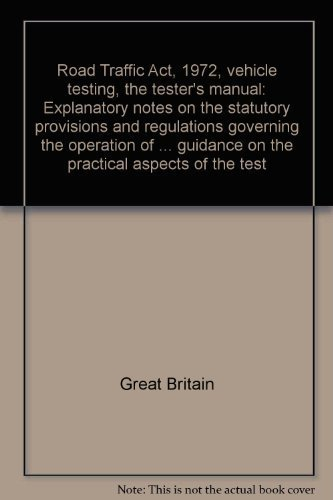 9780115503153: Road Traffic Act, 1972, vehicle testing-the tester's manual: Explanatory notes on the statutory provisions and regulations governing the operation of ... guidance on the practical aspects of the test
