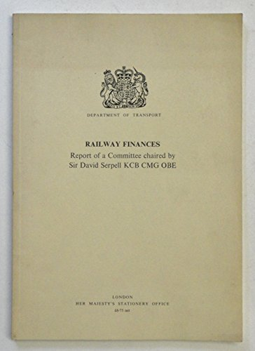 9780115505911: Railway Finances: Suppty. volume: Committee Report. Chmn.Sir D.Serpell