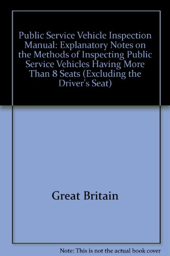 9780115506611: Public Service Vehicle Inspection Manual: Explanatory Notes on the Methods of Inspecting Public Service Vehicles Having More Than 8 Seats (Excluding the Driver's Seat)