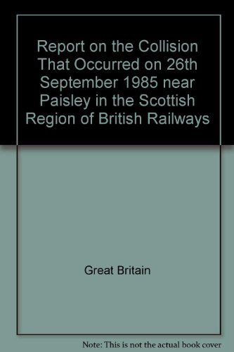 9780115508523: Report on the Collision That Occurred on 26th September 1985 near Paisley in the Scottish Region of British Railways