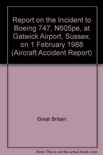 9780115509254: Air Accidents Investigation Branch: Report on the Incident of Boeing 747, N605pe, at Gatwick Airport, Sussex on 1 February 1988 (Aircraft Accident Report)