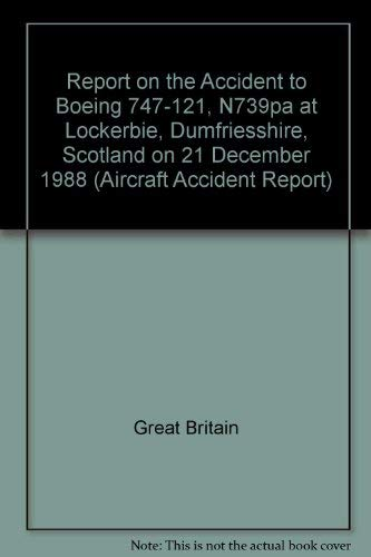 9780115509810: Report on the Accident to Boeing 747-121, N739pa at Lockerbie, Dumfriesshire, Scotland on 21 December 1988 (Aircraft Accident Report)