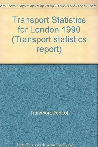 9780115509827: Transport Statistics for London 1990 (Transport statistics report)