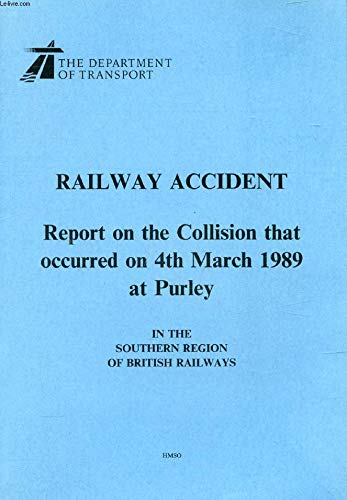 9780115509964: Report on the Collision That Occurred on 4th March 1989 at Purley in the Southern Region of British Railways (Railway accident)