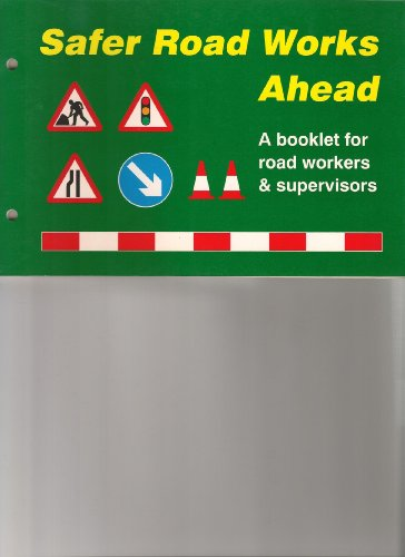 9780115510137: Safer Road Works ahead: A Booklet for Road Workers and Supervisors