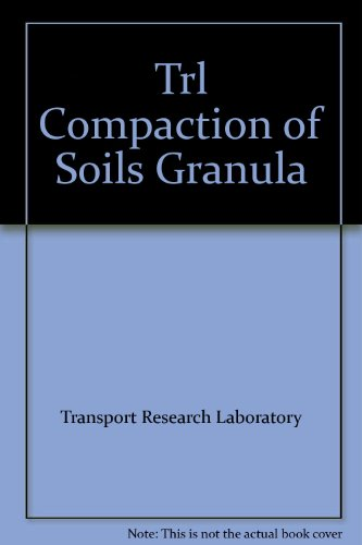 9780115510915: Compaction of Soils and Granular Materials: A Review of Research Performed at the Transport Research Laboratory