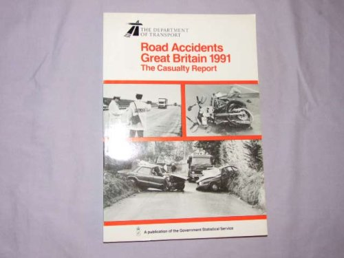 9780115511394: Road Accidents Great Britain 1991: The Casualty Report