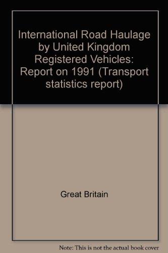 9780115511578: International Road Haulage by United Kingdom Registered Vehicles: Report on 1991 (Transport statistics report)