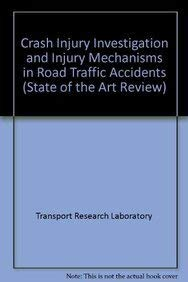Crash Injury Investigation and Injury Mechanisms in: Harms, Peter L.