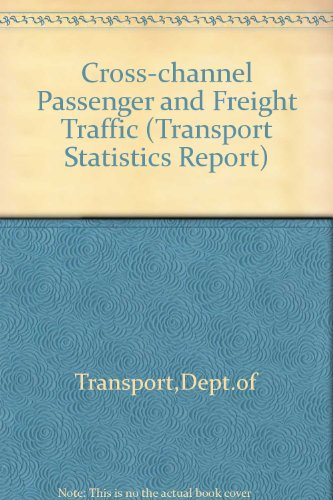 9780115512872: Cross-channel Passenger and Freight Traffic (Transport Statistics Report)
