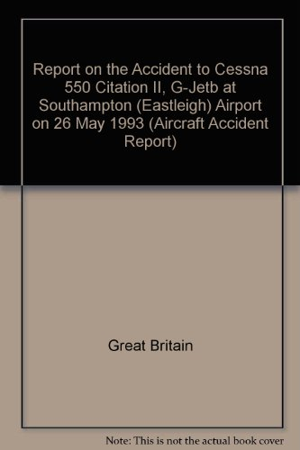 9780115512988: Report on the Accident to Cessna 550 Citation II, G-Jetb at Southampton (Eastleigh) Airport on 26 May 1993 (Aircraft Accident Report)