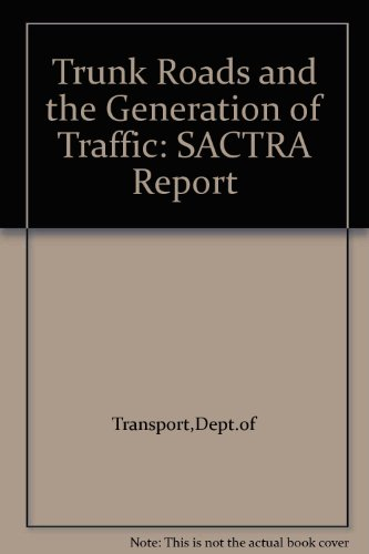 9780115516139: Trunk Roads and the Generation of Traffic: SACTRA Report
