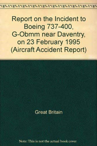 9780115518546: Report on the Incident to Boeing 737-400, G-Obmm near Daventry, on 23 February 1995 (Aircraft Accident Report)