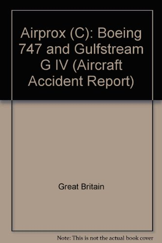9780115521843: Airprox (C): Boeing 747 and Gulfstream G IV (Aircraft Accident Report)