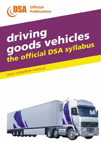9780115522550: Driving Goods Vehicles: The Official DSA Syllabus (Driving Skills)