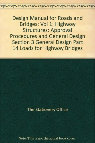 9780115523540: Design Manual for Roads and Bridges: Vol 1: Highway Structures: Approval Procedures and General Design Section 3 General Design Part 14 Loads for Highway Bridges